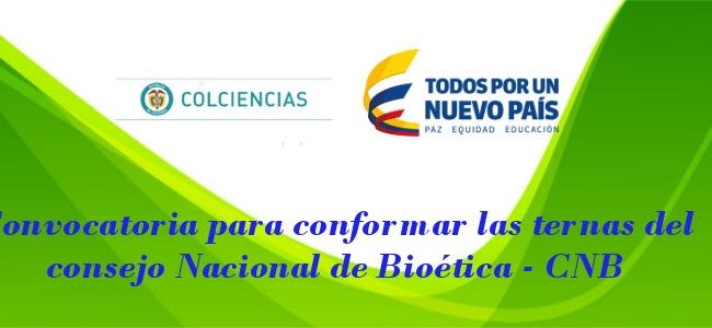Convocatoria para conformar las ternas del Consejo Nacional de Bioética - CNB