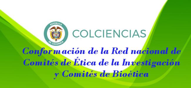 Conformación de la Red Nacional de Comités de Ética de la Investigación y Comités de Bioética